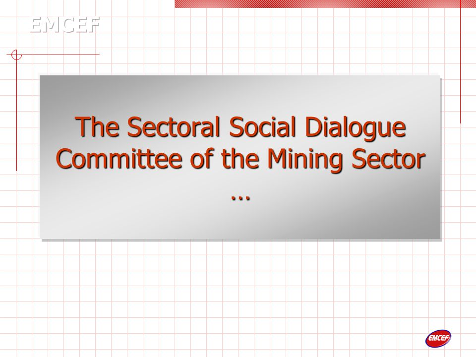 The Sectoral Social Dialogue Committee of the Mining Sector …
