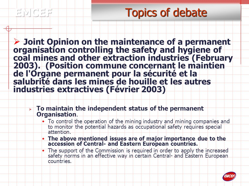 Topics of debate  Joint Opinion on the maintenance of a permanent organisation controlling the safety and hygiene of coal mines and other extraction industries (February 2003).