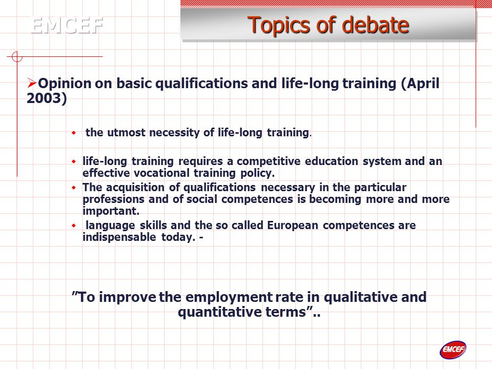 Topics of debate  Opinion on basic qualifications and life-long training (April 2003)  the utmost necessity of life-long training.