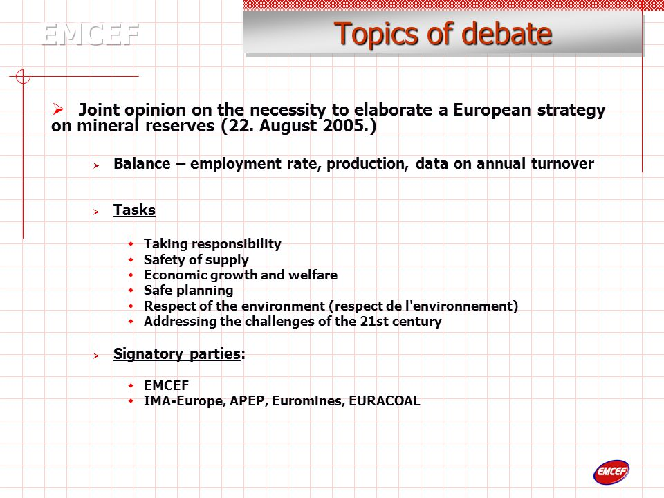 Topics of debate  Joint opinion on the necessity to elaborate a European strategy on mineral reserves (22.