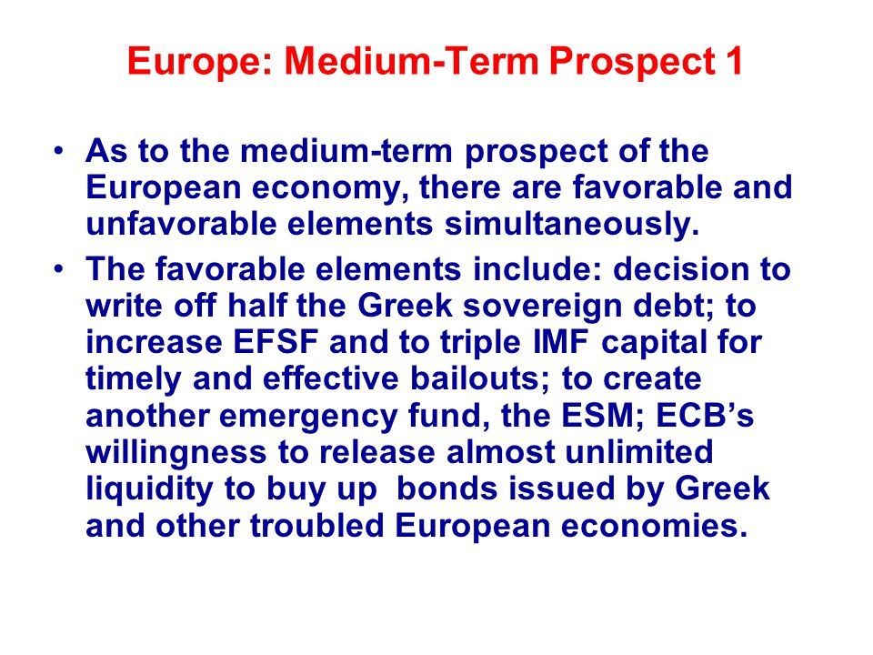 Europe: Medium-Term Prospect 1 As to the medium-term prospect of the European economy, there are favorable and unfavorable elements simultaneously.
