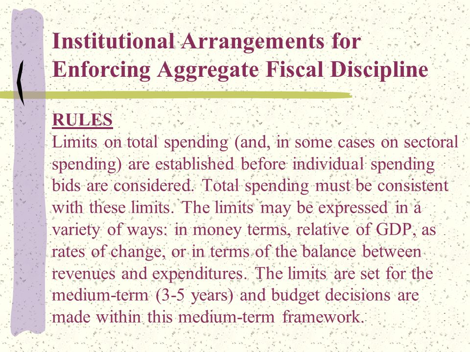 RULES Limits on total spending (and, in some cases on sectoral spending) are established before individual spending bids are considered.