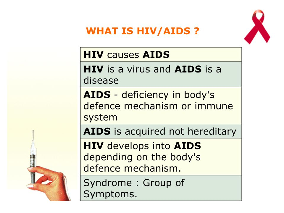 WHAT DOES HIV POSITIVE MEAN ? The person is infected with HIV. The person may not have AIDS.