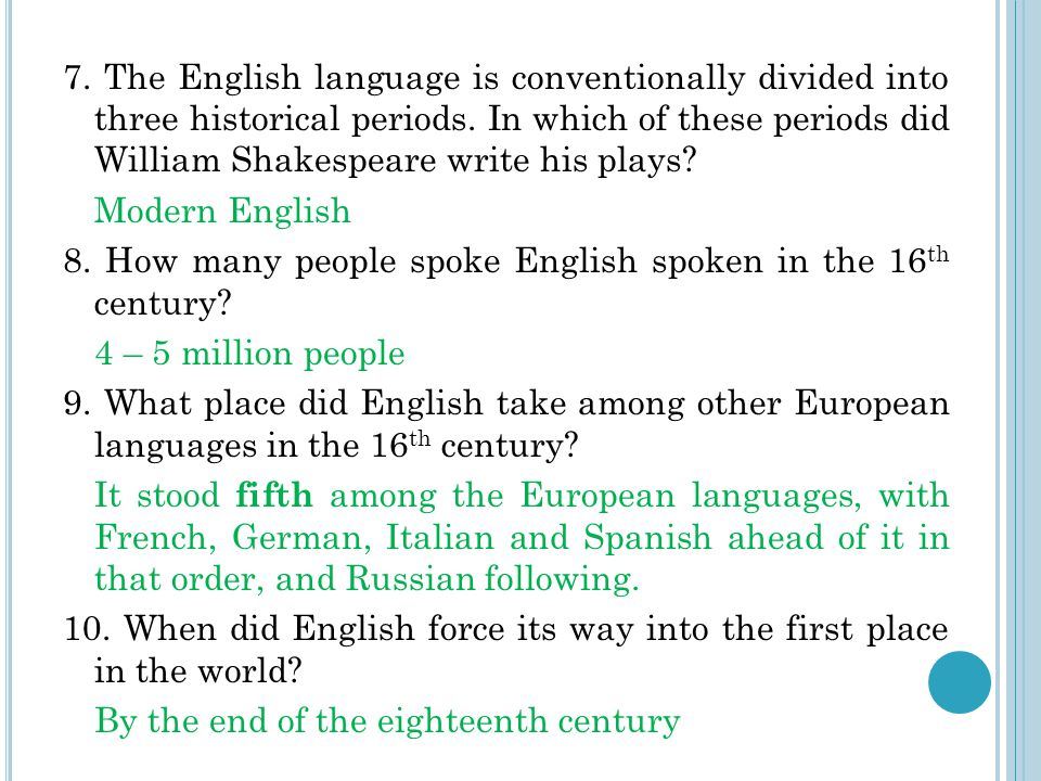 7. The English language is conventionally divided into three historical periods.