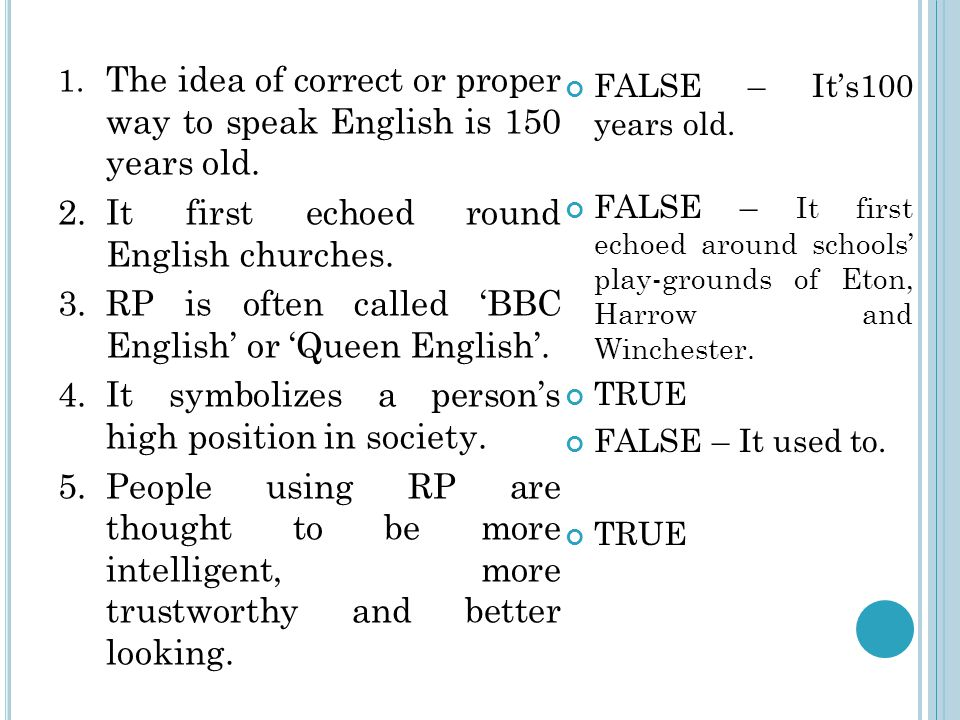 1. The idea of correct or proper way to speak English is 150 years old.