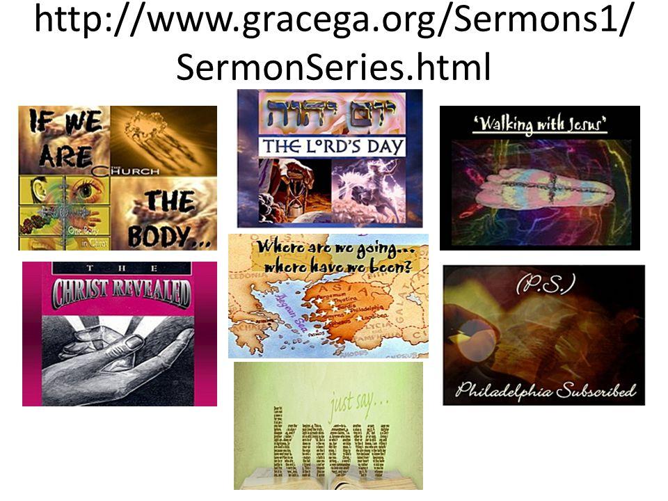 http://www.gracega.org/Sermons1/ SermonSeries.html