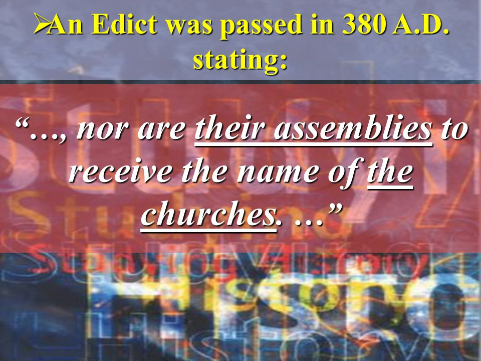  An Edict was passed in 380 A.D.