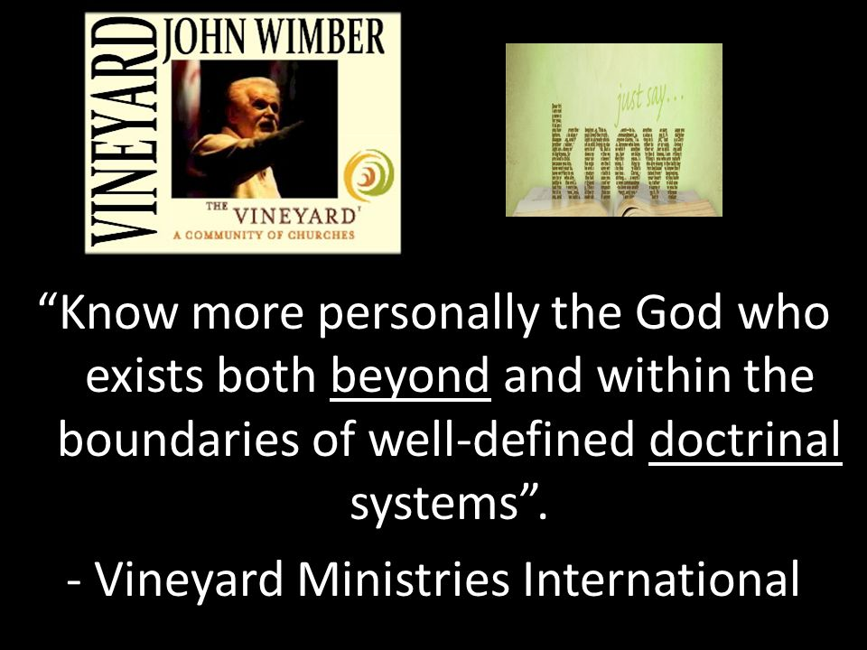 Know more personally the God who exists both beyond and within the boundaries of well-defined doctrinal systems .