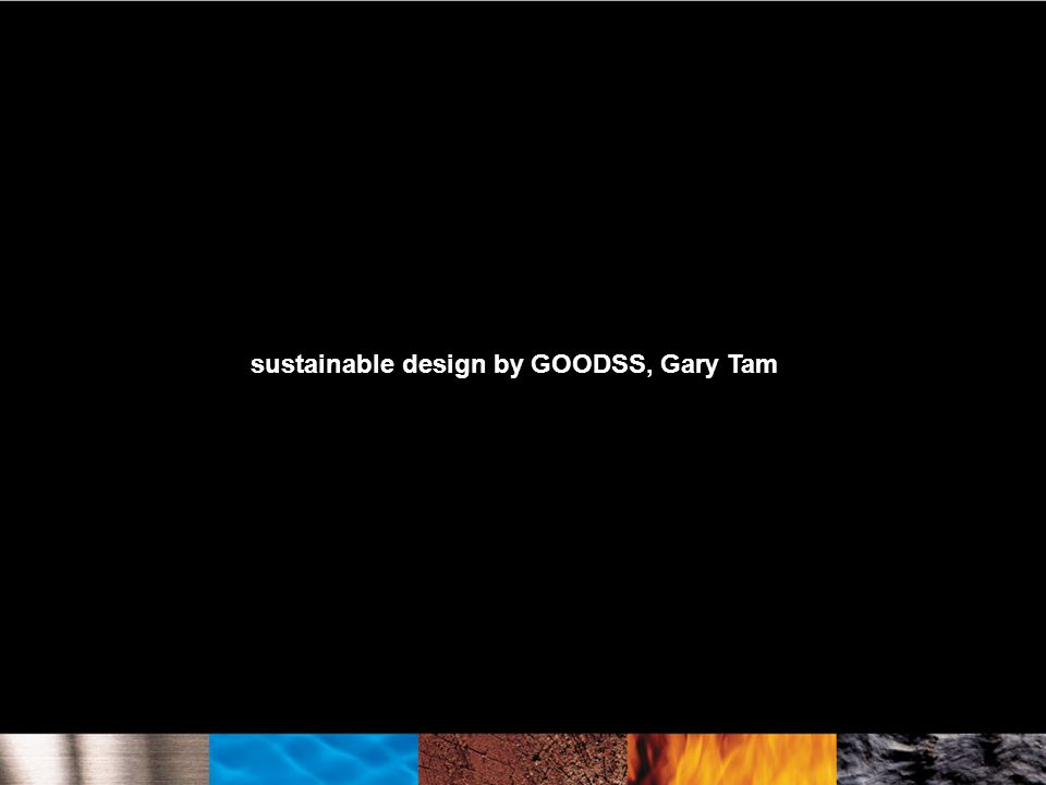 sustainable design by GOODSS, Gary Tam