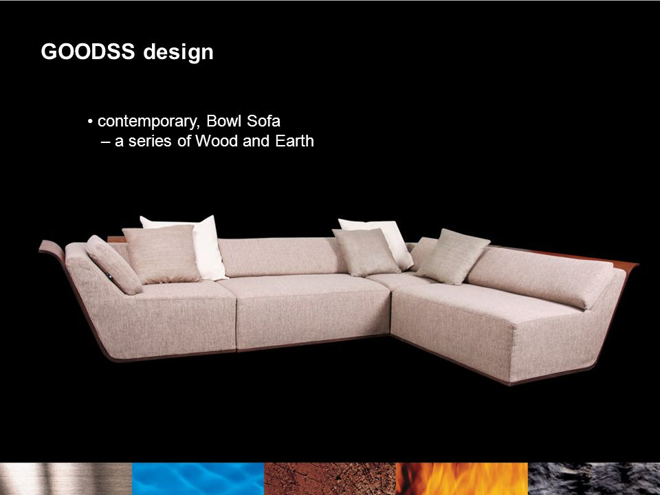GOODSS design contemporary, Bowl Sofa – a series of Wood and Earth