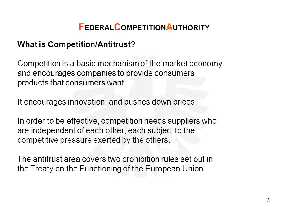What is Competition/Antitrust? Competition is a basic mechanism of the market economy and encourages companies to provide consumers products that cons