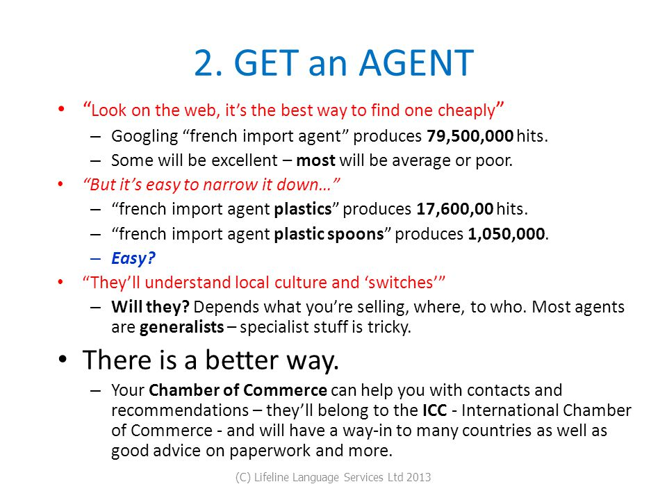 """2. GET an AGENT """" Look on the web, it's the best way to find one cheaply """" – Googling """"french import agent"""" produces 79,500,000 hits. – Some will be e"""