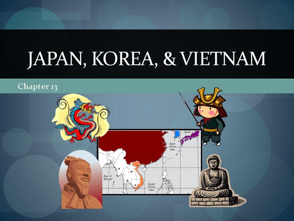 Chapter 13 JAPAN, KOREA, & VIETNAM