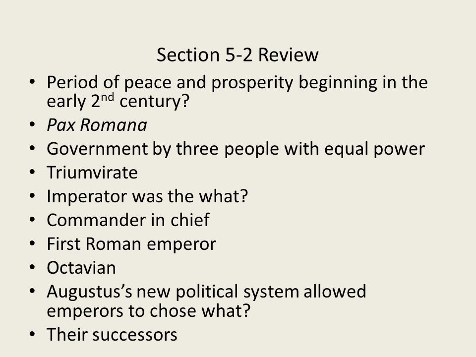 Section 5-2 Review Period of peace and prosperity beginning in the early 2 nd century.