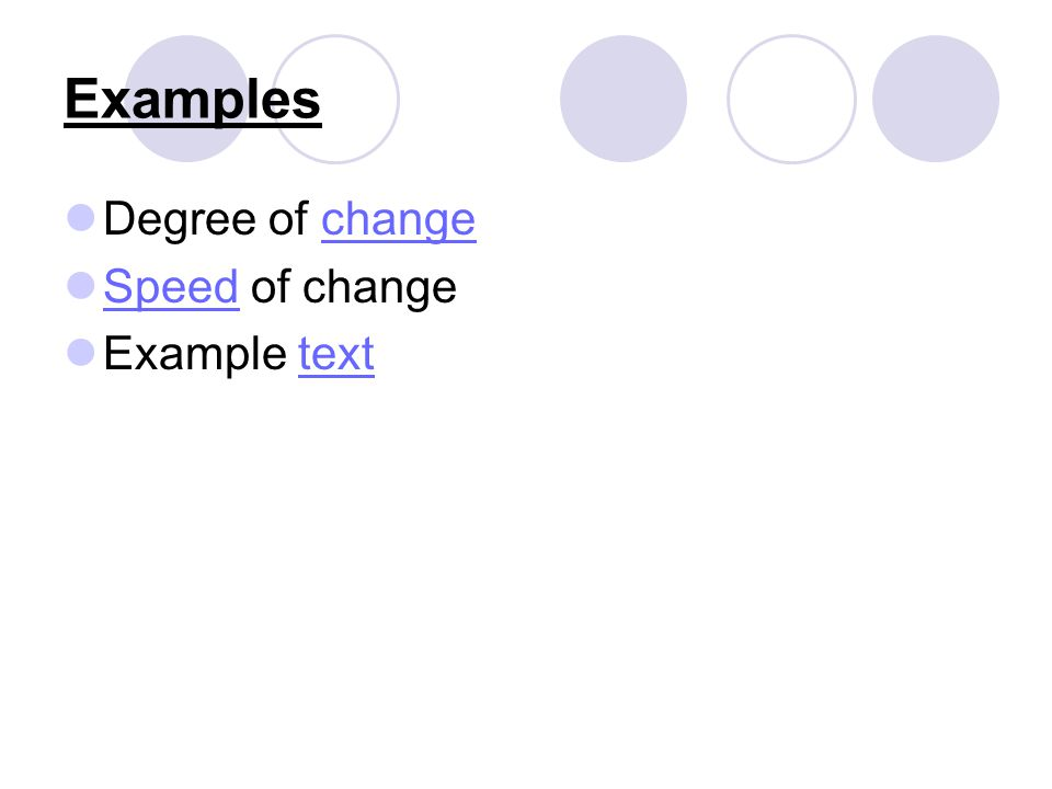 Examples Degree of changechange Speed of change Speed Example texttext