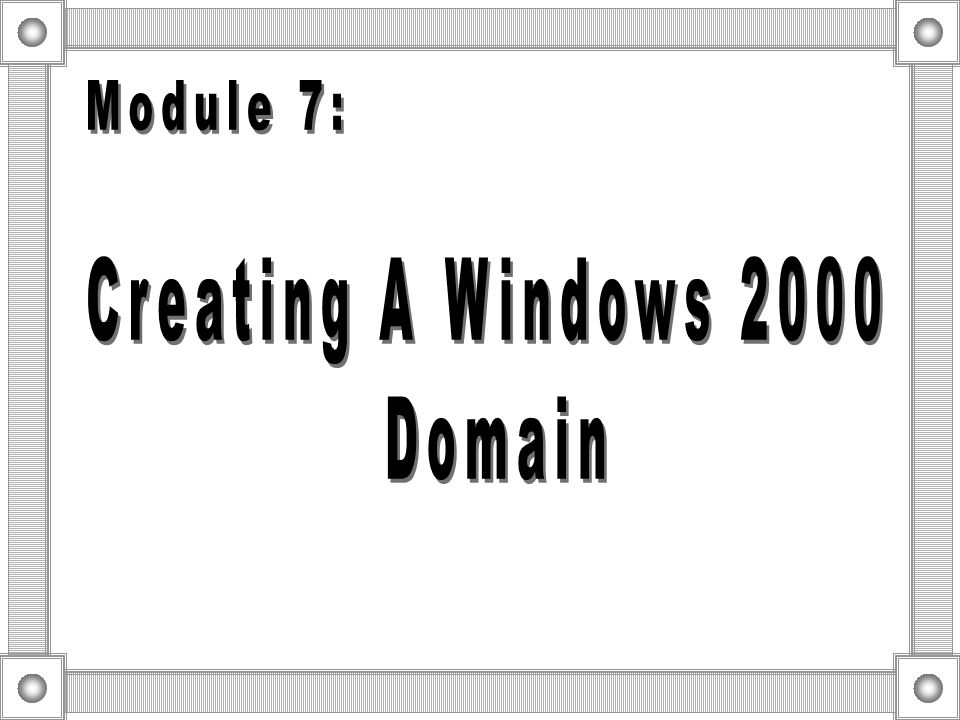  Managing the User environment Apply Group Policy Once Windows 2000 Enforces continually OU1OU2OU3 Domain Use Group Policy:  Control and Lock Down W