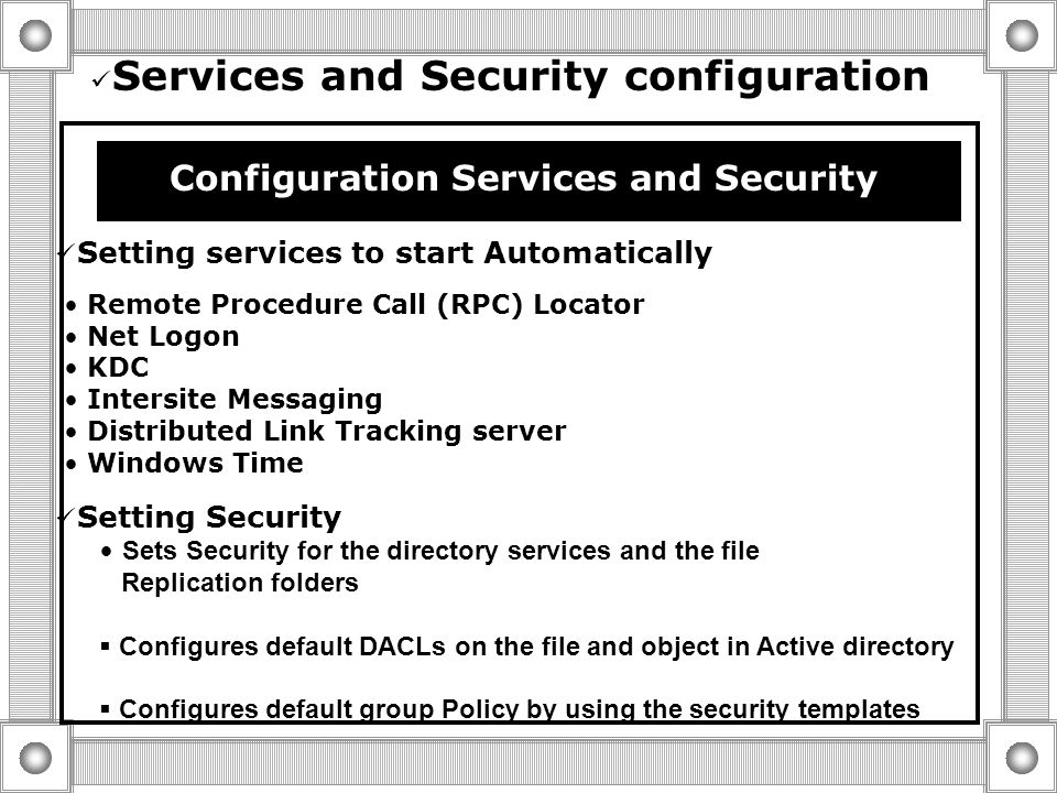 Directory services configuration Directory Service Configuration Operations Operations for All types of Installation  creates the Required Registry 