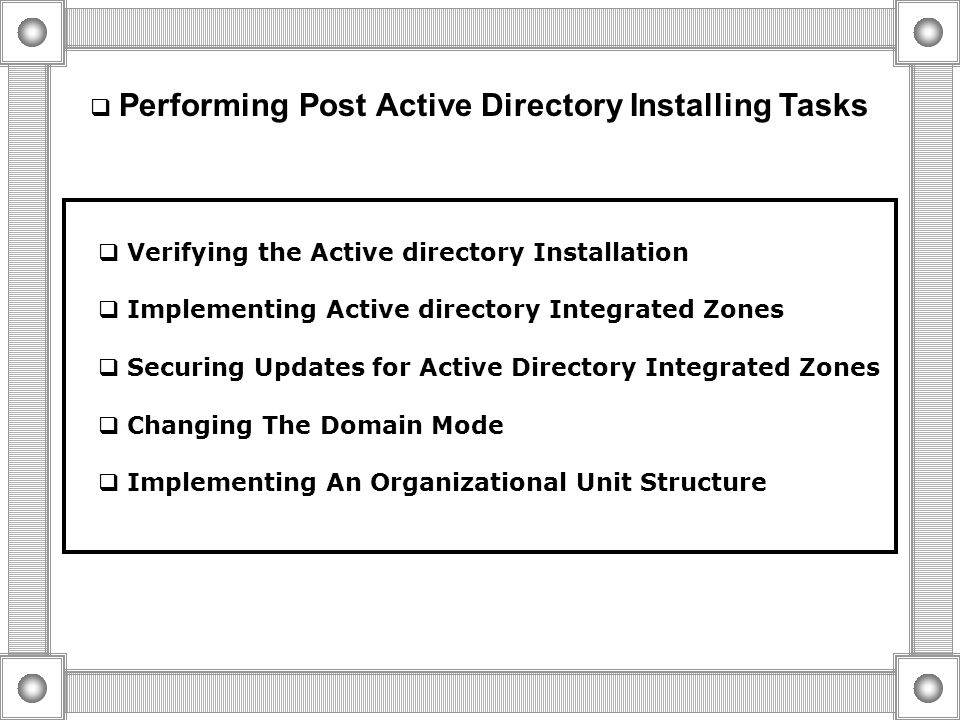 Examining the Default Structure of Active Directory Hold the Default Win 2000 Security groups Default Location for Computer Accounts Default Location