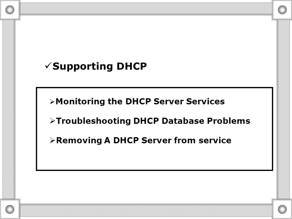  Using a DHCP Relay Agent DHCP Client DHCP Relay Agent Subnet 1 Router DHCP Server Subnet 2