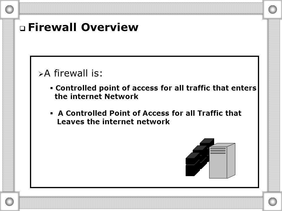  Using Firewalls  Firewall Overview  Bastion Host  Perimeter network with Three-Homed firewall  Perimeter Network with Back-to-Back Firewalls  F