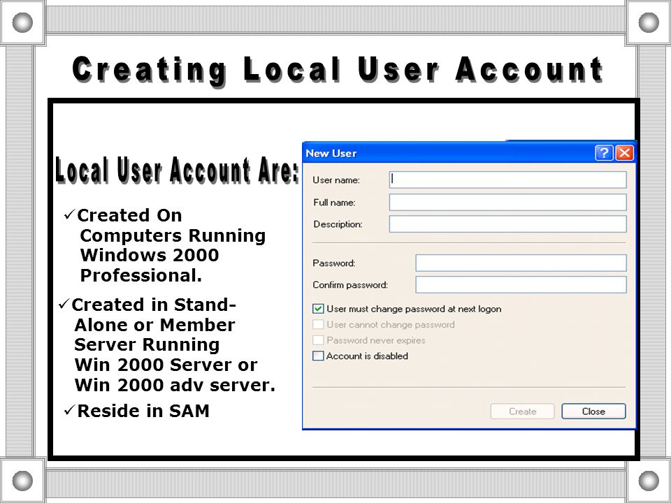  Set Logon Hours to Match Users' Work Hours  Specify the Computers from Which a User Can Log On o Domain Users can log on at any computer in the Dom