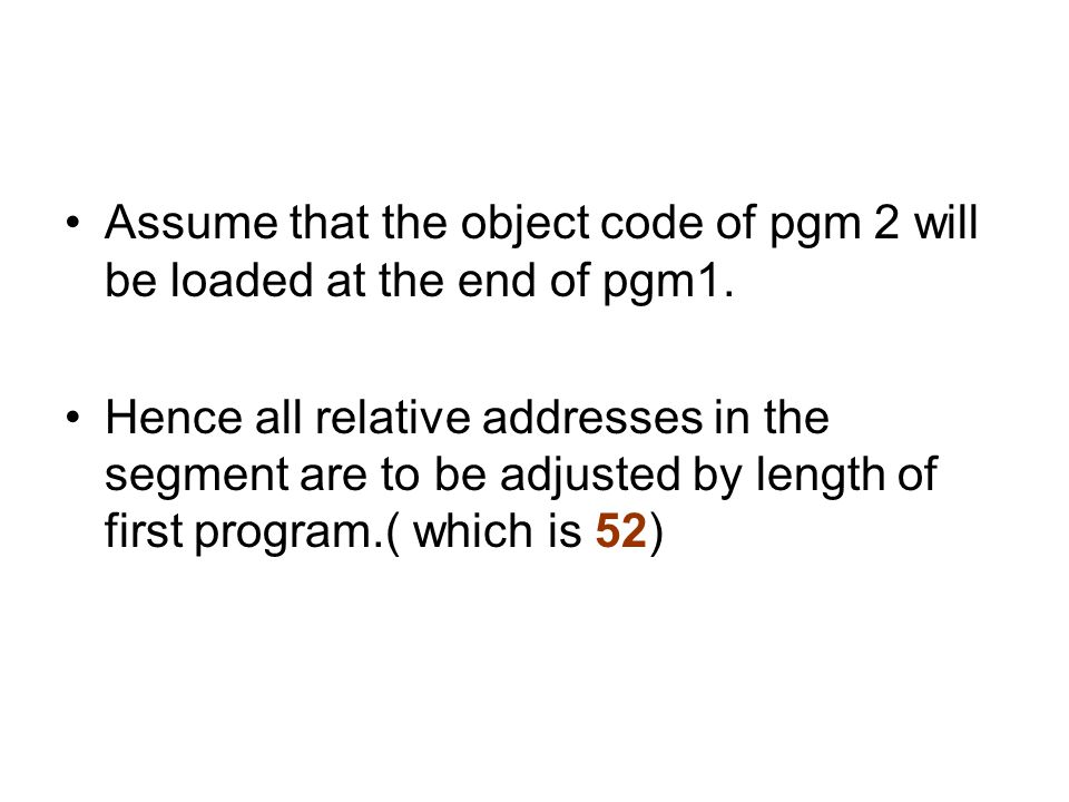 Assume that the object code of pgm 2 will be loaded at the end of pgm1.
