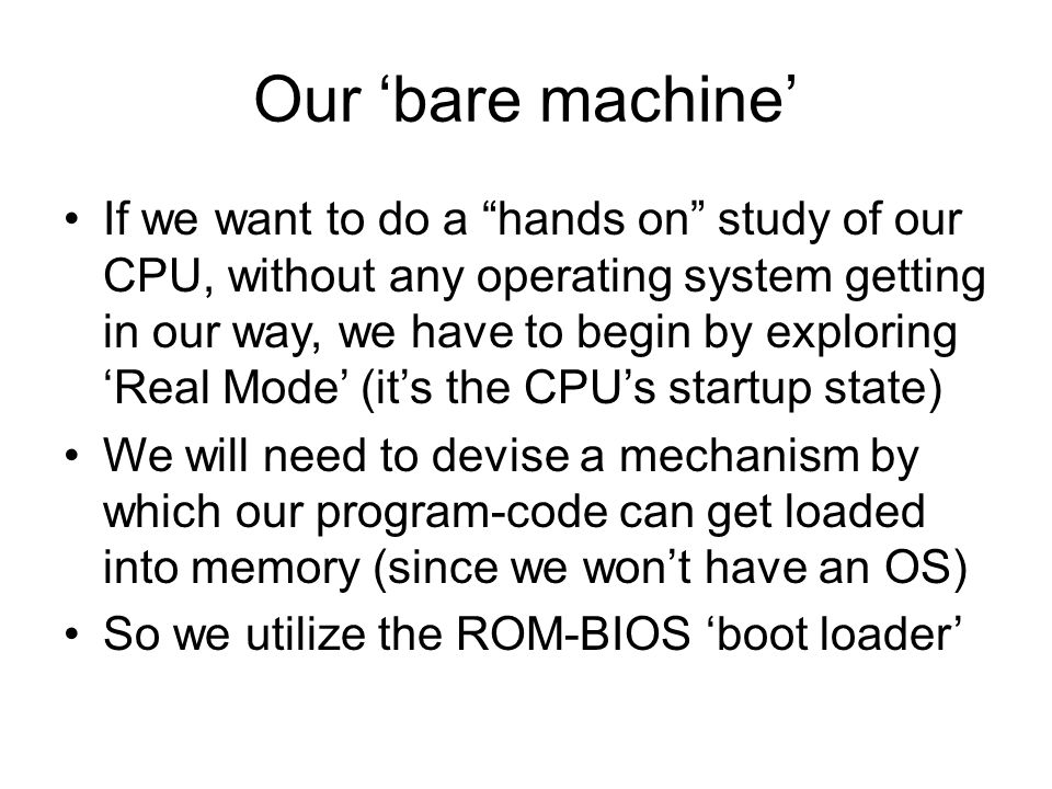 What's a 'boot loader' After testing and initializing the machine's essential hardware devices, the startup program in the ROM-BIOS firmware will execute its 'boot loader', to read a small amount of code and data into memory from some type of non-volatile storage medium (e.g, floppy-diskette, hard-disk, magnetic-tape, CD-ROM, etc.) and then 'jump' to that location in memory