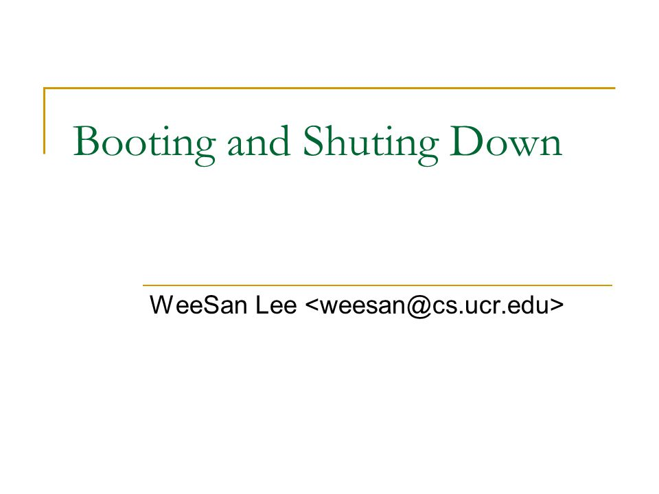 Booting and Shuting Down WeeSan Lee