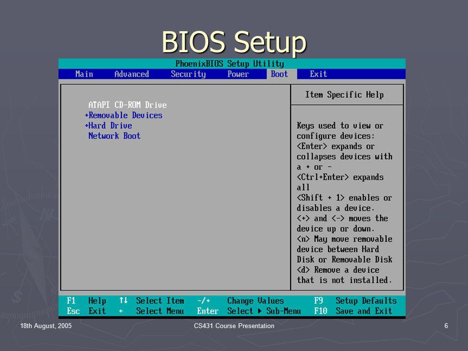 18th August, 2005CS431 Course Presentation6 BIOS Setup