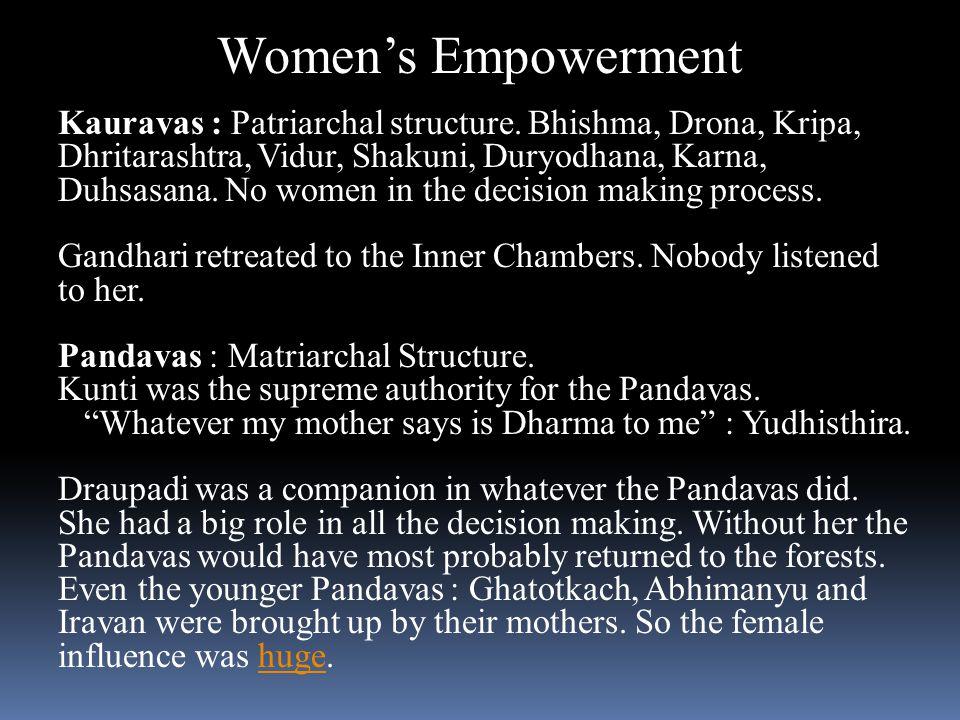 Women's Empowerment Kauravas : Patriarchal structure.