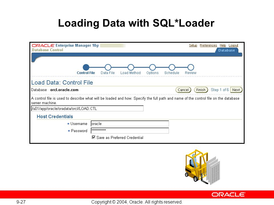 9-27 Copyright © 2004, Oracle. All rights reserved. Loading Data with SQL*Loader