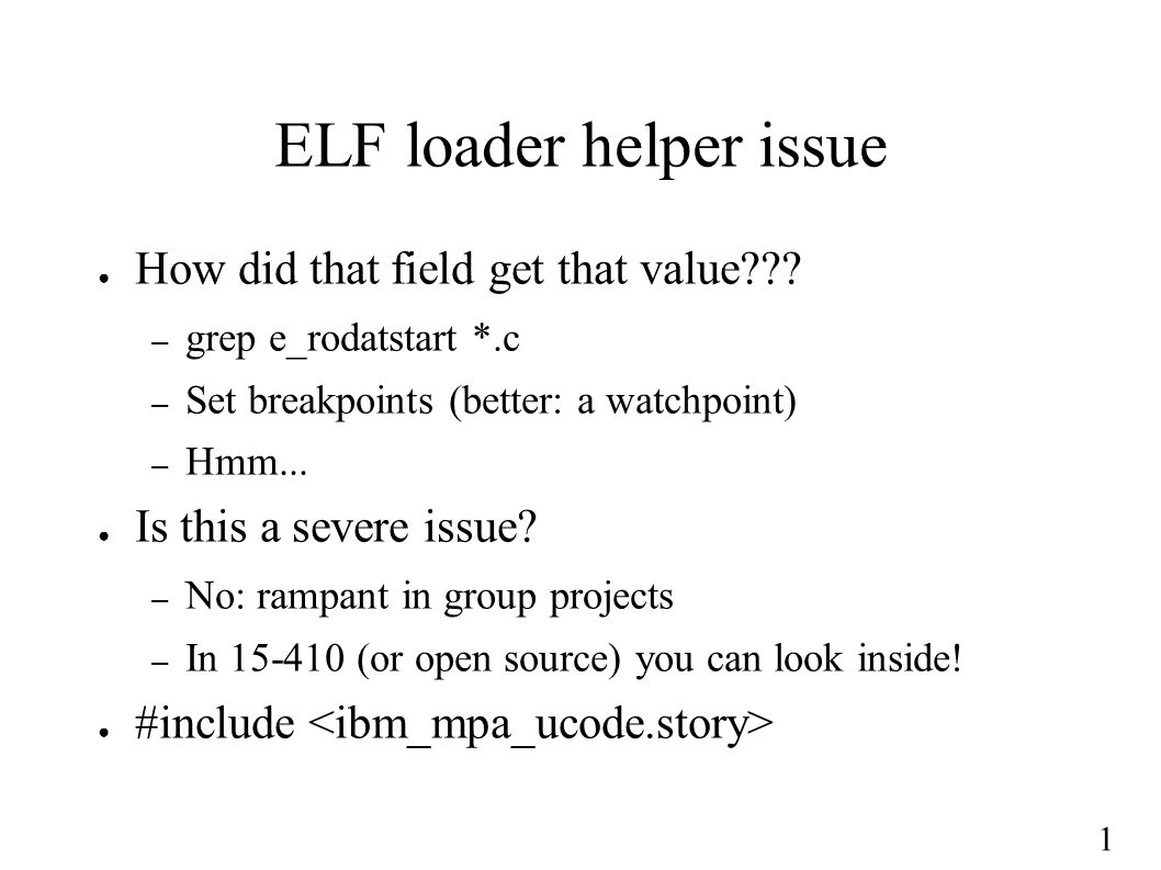 1 ELF loader helper issue ● How did that field get that value .