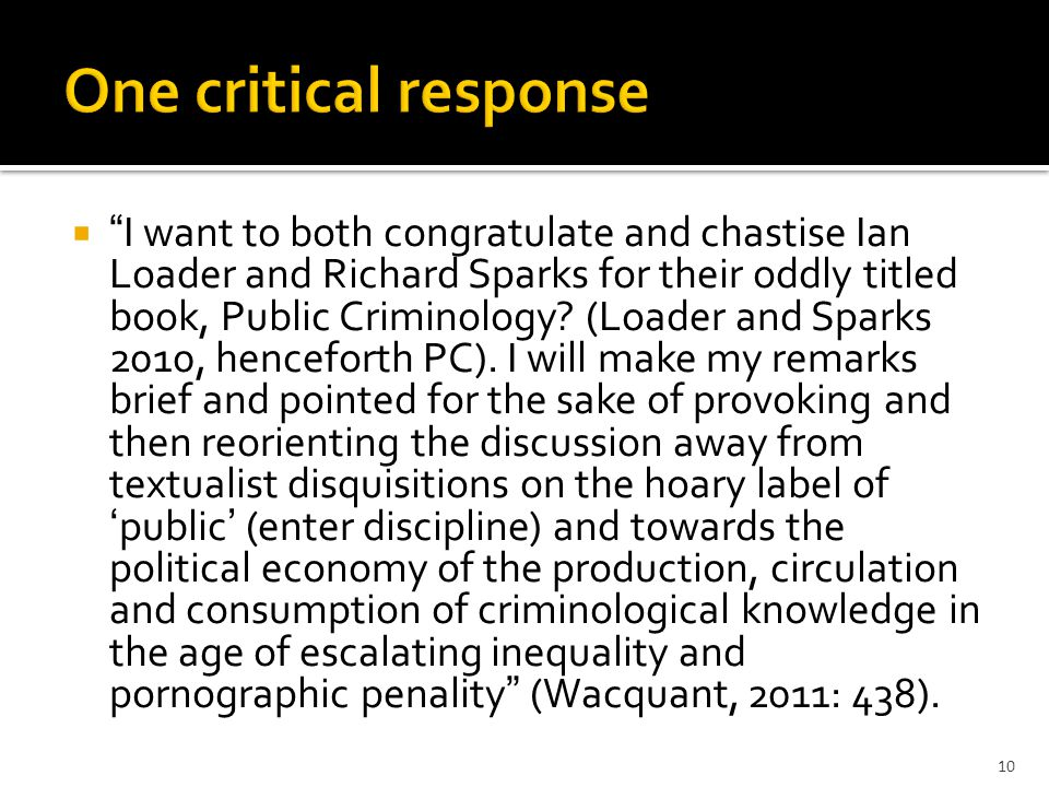  I want to both congratulate and chastise Ian Loader and Richard Sparks for their oddly titled book, Public Criminology.