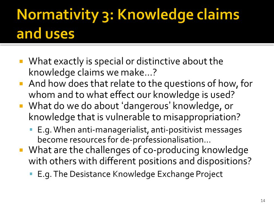  What exactly is special or distinctive about the knowledge claims we make….