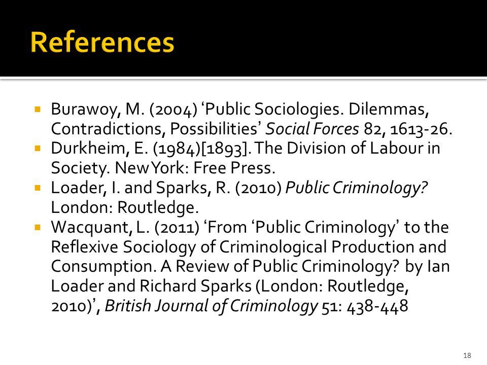  Burawoy, M.(2004) 'Public Sociologies.