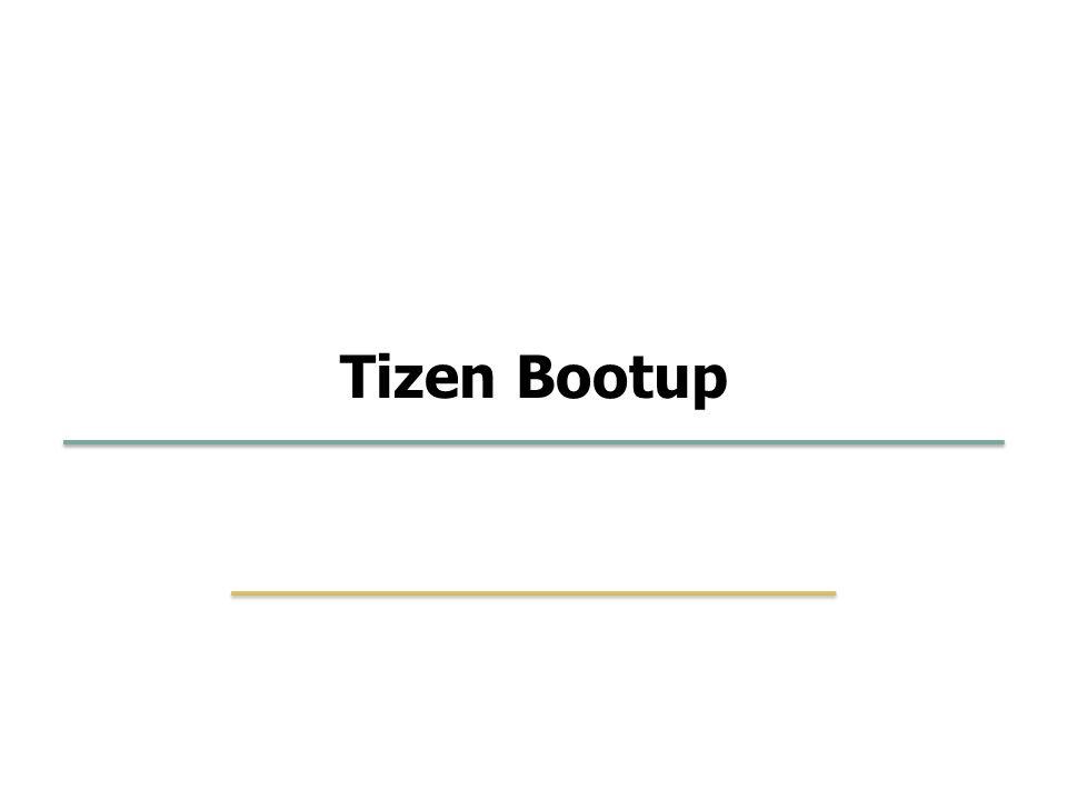 Embedded Software Lab. @ SKKU 43 1 Tizen Bootup