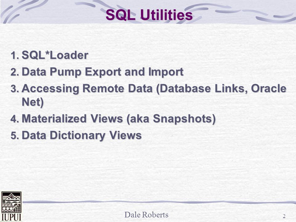 Dale Roberts 3 SQL*Loader – Bulk Load SQL*Loader, executed as sqlldr, loads data from external files into tables in Oracle.