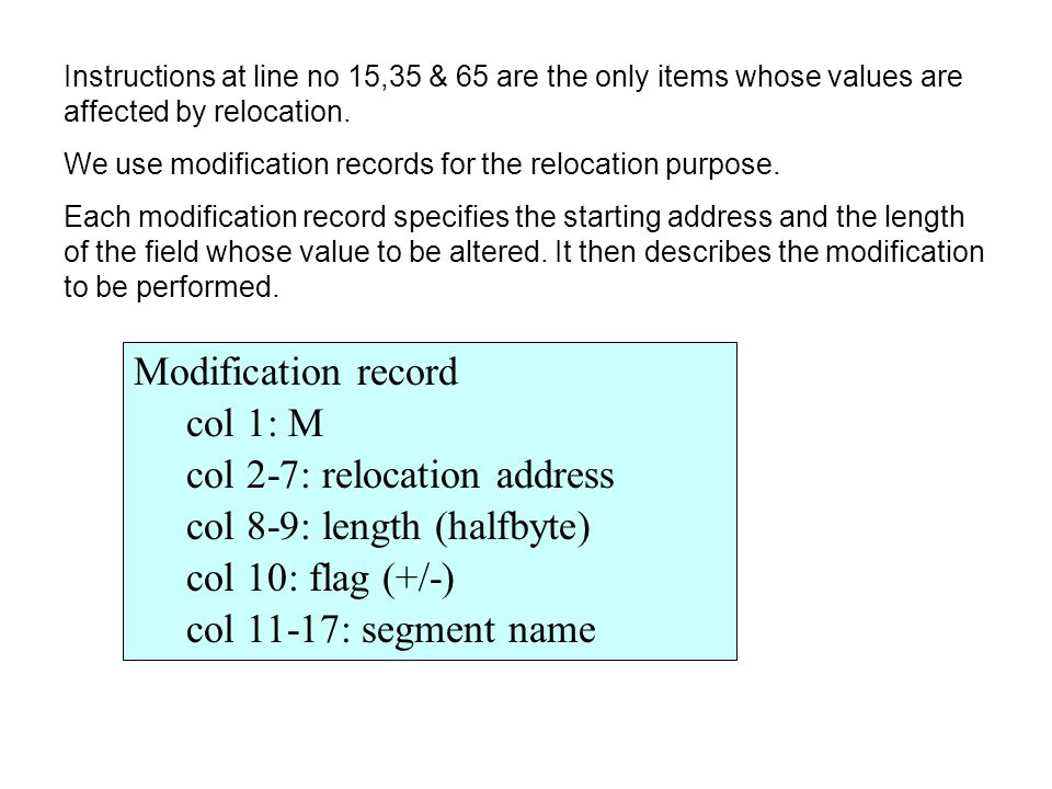 Instructions at line no 15,35 & 65 are the only items whose values are affected by relocation.