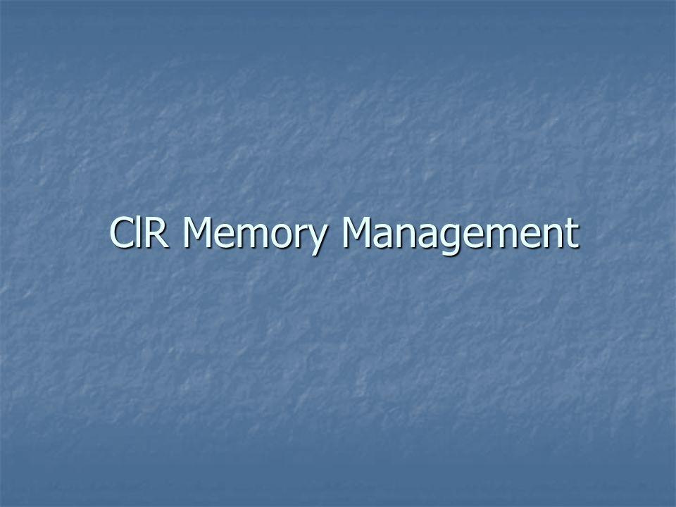 ClR Memory Management