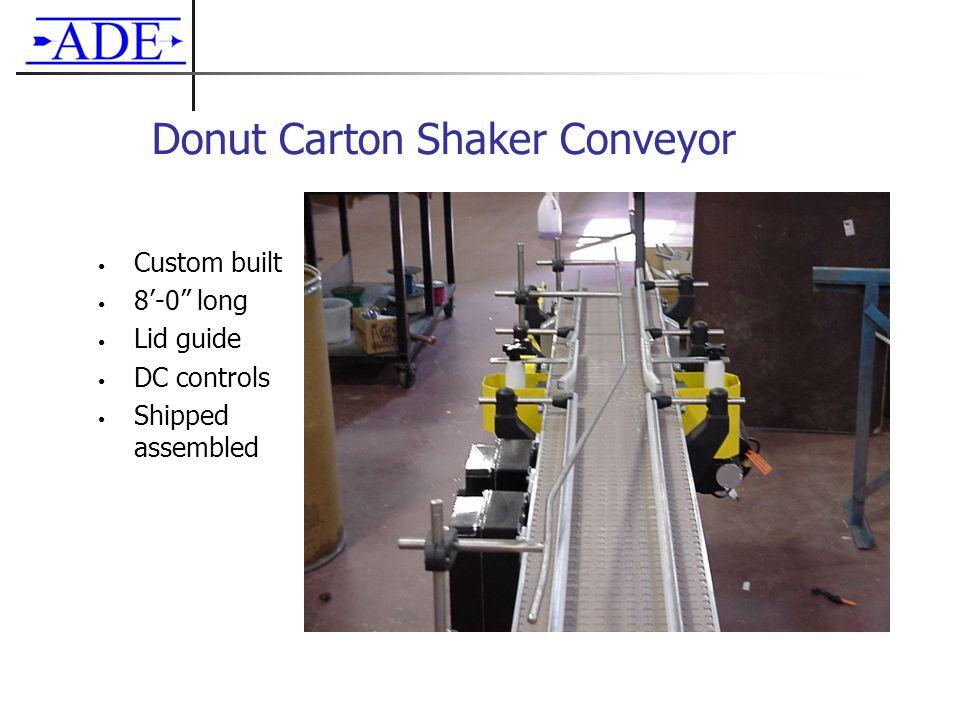 "Donut Carton Shaker Conveyor Custom built 8'-0"" long Lid guide DC controls Shipped assembled"