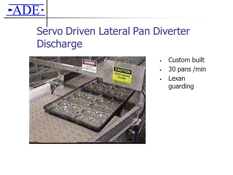 Servo Driven Lateral Pan Diverter Discharge Custom built 30 pans /min Lexan guarding