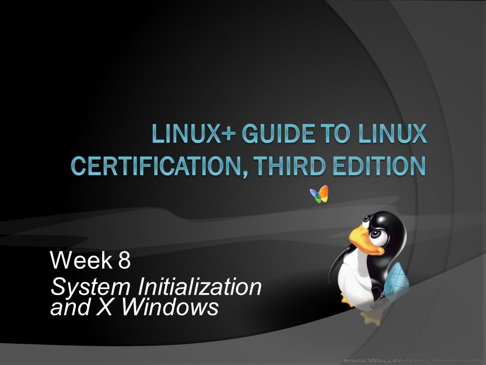 Objectives  Summarize the major steps necessary to boot a Linux system  Configure the LILO and GRUB boot loaders  Explain how the init daemon initializes the system at boot time into different runlevels  Configure the system to start daemons upon entering certain runlevels Linux+ Guide to Linux Certification, 3e2