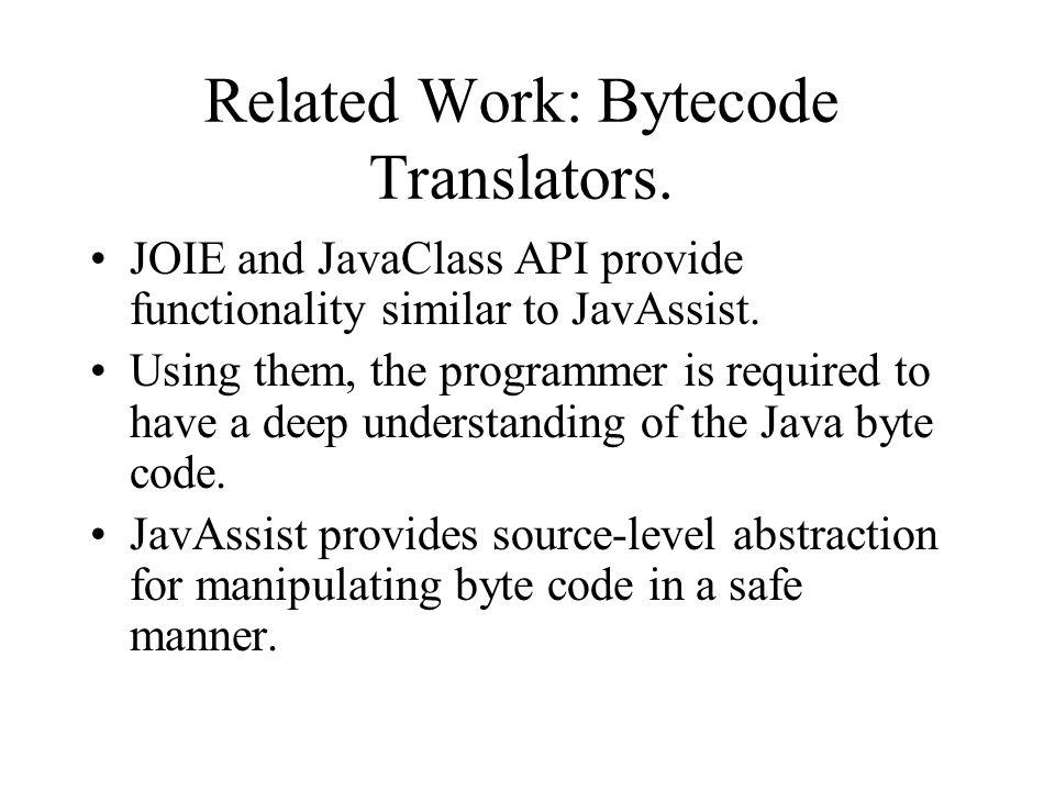 Related Work: Bytecode Translators.