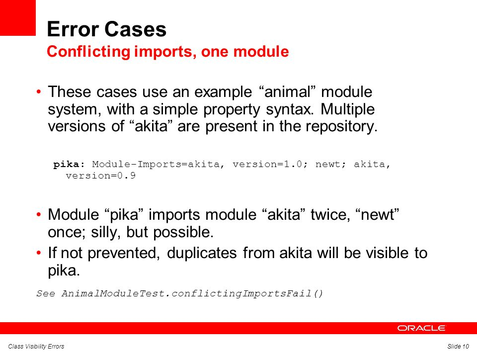 Class Visibility ErrorsSlide 10 Error Cases Conflicting imports, one module These cases use an example animal module system, with a simple property syntax.