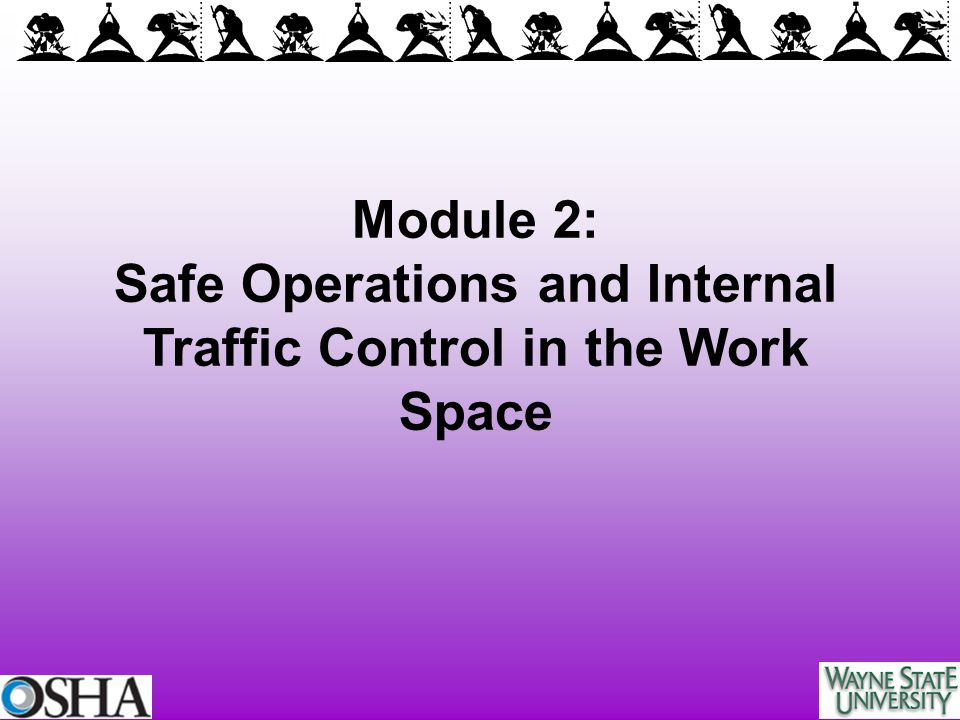 Module 2: Safe Operations and Internal Traffic Control in the Work Space