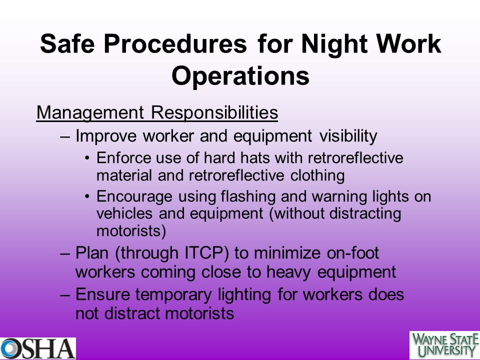 Management Responsibilities –Improve worker and equipment visibility Enforce use of hard hats with retroreflective material and retroreflective clothi