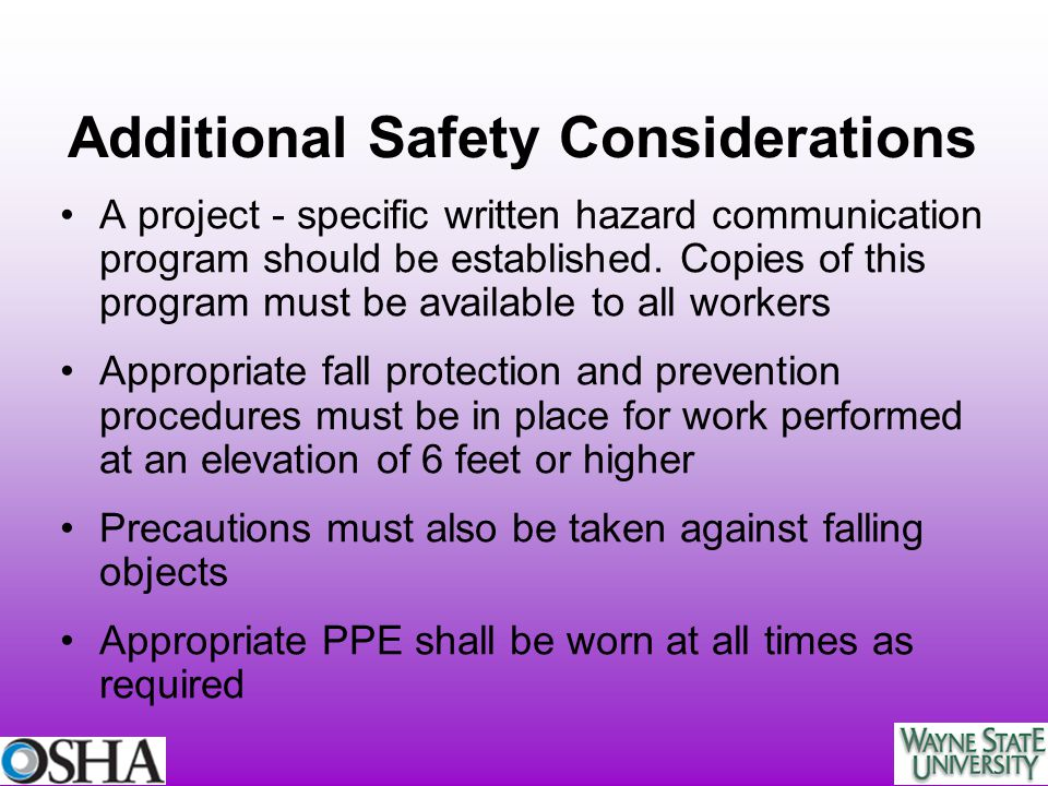 A project - specific written hazard communication program should be established. Copies of this program must be available to all workers Appropriate f