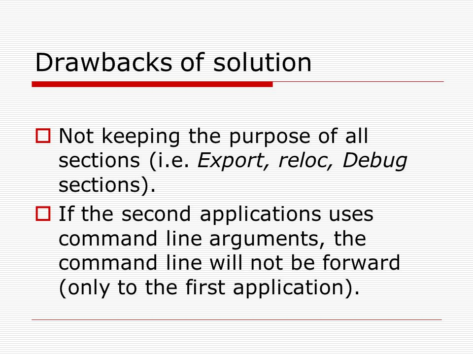 Drawbacks of solution  Not keeping the purpose of all sections (i.e.