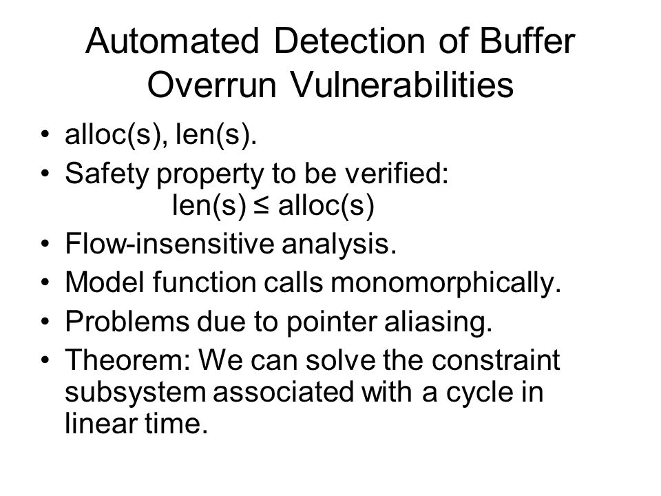 Automated Detection of Buffer Overrun Vulnerabilities alloc(s), len(s).