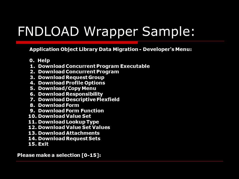 FNDLOAD Wrapper Sample: Application Object Library Data Migration - Developer s Menu: 0.